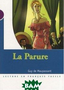 Купить La Parure, CLE International, Guy De Maupassant, 978-2-09-031609-4