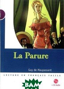 Купить La Parure (+ Audio CD), CLE International, Guy De Maupassant, 978-2-09-032916-2