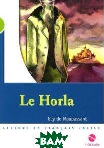 Купить Le Horla (+ Audio CD), CLE International, Guy De Maupassant, 978-2-09-032929-2