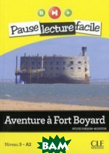 Купить Aventure a Fort Boyard (+ Audio CD), CLE International, Sylvie Poisson-Quinton, 978-2-09-031334-5