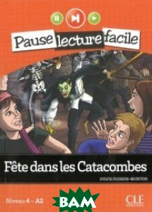 Купить Fete Dans Les Catacombes (+ Audio CD), CLE International, Sylvie Poisson-Quinton, 978-2-09-031337-6