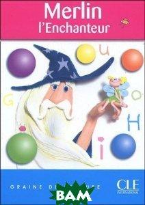 Купить Merlin L`Enchanteur, CLE International, 978-2-09-031681-0