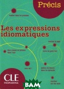 Купить Precis Les Expressions Idiomatiques, CLE International, Chollet Isabelle, 978-2-09-035254-2