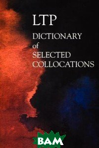 Купить LTP Dictionary of Selected Collocations, Heinle, Cengage Learning, 978-1-899396-55-9