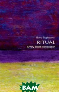 Купить Ritual (изд. 2015 г. ), OXFORD UNIVERSITY PRESS, Stephenson Barry, 978-0-19-994352-4