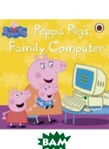 Купить Peppa Pig's: Family Computer, Ladybird Books Ltd, 978-1-40931-212-3