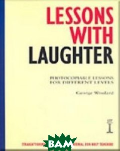 Купить Lessons with Laughter. Photocopiable Lessons for Different Levels, Heinle/Cengage Learn, George C. Woolard, 978-1-899396-35-1