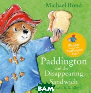 Купить Paddington and the Disappearing Sandwich, Harper Collins UK, Bond Michael, 9780008159757