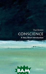 Купить Conscience, OXFORD UNIVERSITY PRESS, Strohm Paul, 978-0-19-956969-4