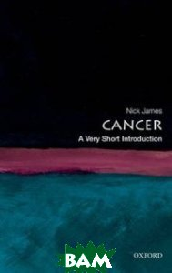 Купить Cancer (изд. 2011 г. ), OXFORD UNIVERSITY PRESS, James Nick, 978-0-19-956023-3