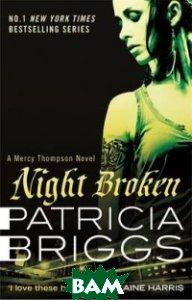 Купить Night Broken, Briggs Patricia, 978-0-356-50329-5