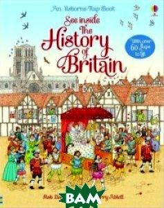 Купить See Inside History of Britain. Board book, Usborne Publishing Ltd., Rob Lloyd Jones, Barry Ablett, 978-1-4095-5019-8