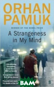 Купить A Strangeness in My Mind, Faber and Faber, Pamuk Orhan, 978-0-571-27600-4