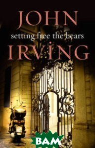 Купить Setting Free the Bears, Random House, Inc., Irving John, 978-0-552-99206-0