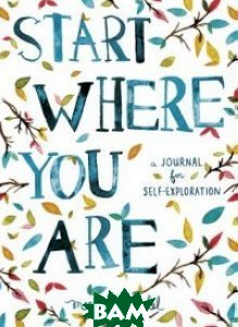 Meera Lee Patel / Start Where You are. A Journal for Self-Exploration