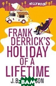 Frank Derrick`s Holiday of A Lifetime
