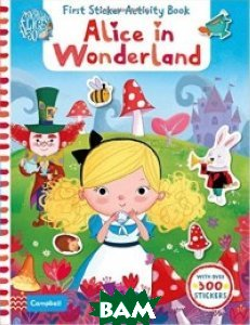 Купить Alice in Wonderland. First Sticker Activity Book, Неизвестный, 978-1-4472-8512-0