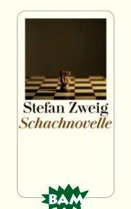 Купить Schachnovelle, Diogenes, Zweig Stefan, 978-3-257-24212-6