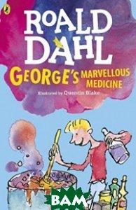 Купить GEORGE`S MARVELLOUS MEDICINE, Puffin, Dahl Roald, 9780141378268