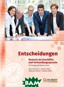 Купить Entscheidungen: Deutsch als Gesch& 228;fts- und Verhandlungssprache (+ CD-ROM), Schubert Verlag, Buscha Anne, 978-3-941323-23-0