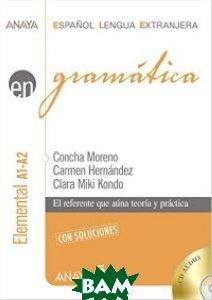 Купить Gram& 225;tica. Nivel elemental A1-A2 (+ CD-ROM), Grupo Anaya, Moreno Garcia C., 978-84-678-8529-3