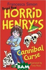 Horrid Henry`s Cannibal Curse: Book 24