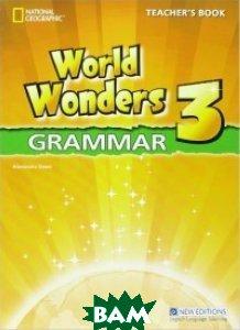 Купить Emea World Wonders 3. Grammar Teachers, National Geographic Learning, Crawford M., 9781424078981