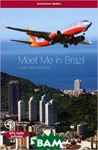 Купить Meet Me in Brazil (+ Audio CD), Cengage Learning, 978-0-462-09880-7