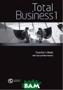 Купить Total Business 1: Teacher`s Book, Cengage Learning, 978-0-462-09863-0