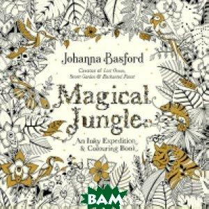 Купить Magical Jungle. An Inky Expedition&Colouring Book, Random House, Inc., Basford Johanna, 978-0-7535-5716-7