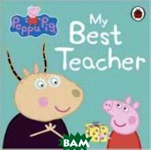 Peppa Pig: My Best Teacher. Board book