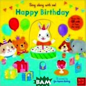 Купить Sing Along with Me! Happy Birthday. Board book, Nosy Crow, Huang Yu-Hsuan, 978-0-85763-749-9