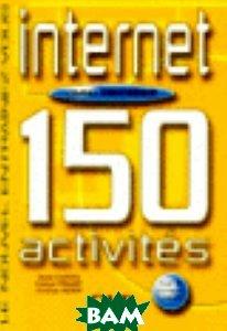 150 Activites Sur Internet Niveau Intermediaire Livre + Corriges