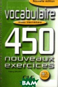 450 Vocabulaire Nouveaux Exercices Intermediaire Livre + Corriges