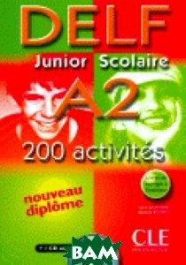 Купить DELF JUNIOR ET SCOL A2, 200 ACTIV liv+CD, CLE International, 978-2-09-035248-1