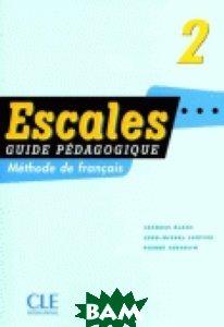 Купить Escales 2 Livre du professeur, CLE International, Jean-Claude Blanc, 978-2-09-033158-5