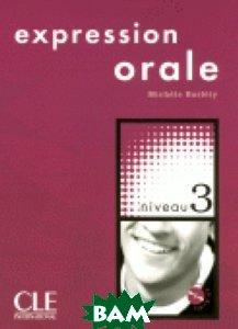 Купить Expression Orale 3 (+ Audio CD), CLE International, Michele Barfety, 978-2-09-035209-2