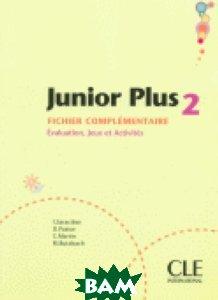 Купить Junior Plus 2 Fichier complementaire, CLE International, Michele Butzbach, 978-2-09-035407-2