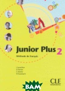 Купить Junior Plus 2 Livre de l`eleve, CLE International, Michele Butzbach, 978-2-09-035404-1