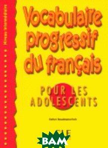 Vocabulaire Progressif Pour Les Adolescents Niveau Intermediaire, CLE International, Esther Roudmanovitch, 978-2-09-033145-5  - купить со скидкой