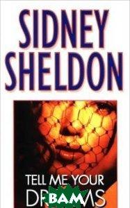 Купить Tell Me Your Dreams, Hachette Livre, Sheldon Sidney, 978-0-446-60720-9