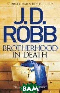 Купить Brotherhood in Death, Little, Brown and Company, Robb J.D., 978-0-349-41080-7