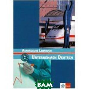 Unternehmen Deutsch: Aufbaukurs Lehrbuch