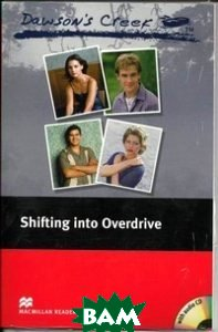 Dawson`s Creek: Shifting into Overdrive (+ Audio CD)