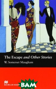 Купить The Escape and Other Stories, Macmillan ELT, W. Somerset Maugham, 978-1-4050-7266-3