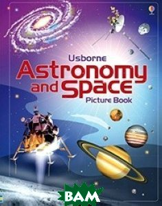 Astronomy and space. Picture book