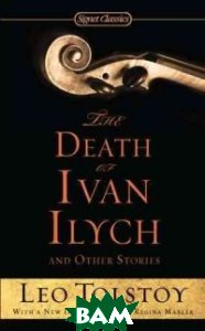 Купить The Death of Ivan Ilych and Other Stories, Penguin Group, Tolstoy Leo, 9780451532176
