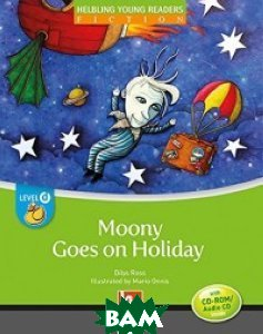 Купить Moony Goes on Holiday. Level d (+ Audio CD), CAMBRIDGE UNIVERSITY PRESS, Ross Dilys, 978-3-85272-956-5
