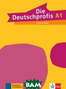 Купить Die Deutschprofis A1. Lehrerhandbuch, KLETT, 978-3-12-676473-5