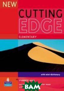 Купить Cutting Edge. Elementary. Students`Book with mini-dictionary, Pearson Longman, Sarah Cunningham, Peter Moor, 978-0-582-82501-7